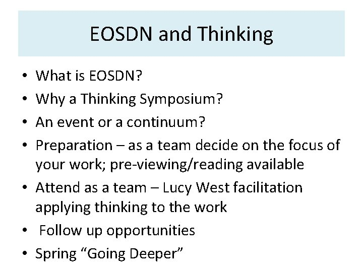 EOSDN and Thinking What is EOSDN? Why a Thinking Symposium? An event or a