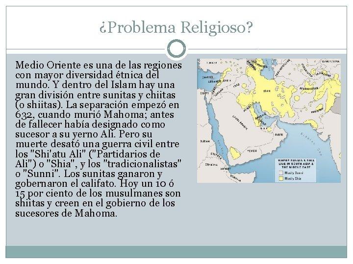 ¿Problema Religioso? Medio Oriente es una de las regiones con mayor diversidad étnica del