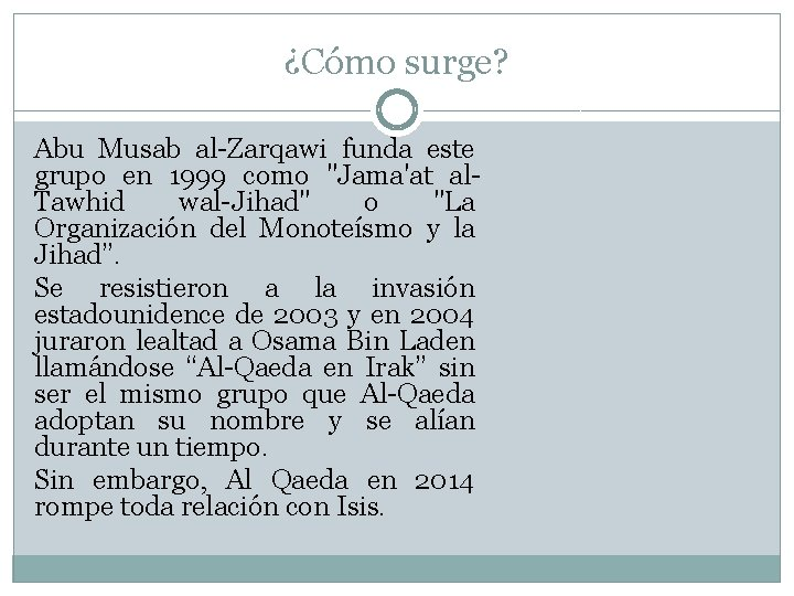 """¿Cómo surge? Abu Musab al-Zarqawi funda este grupo en 1999 como """"Jama'at al. Tawhid"""
