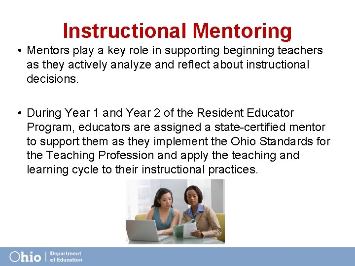 Instructional Mentoring • Mentors play a key role in supporting beginning teachers as they