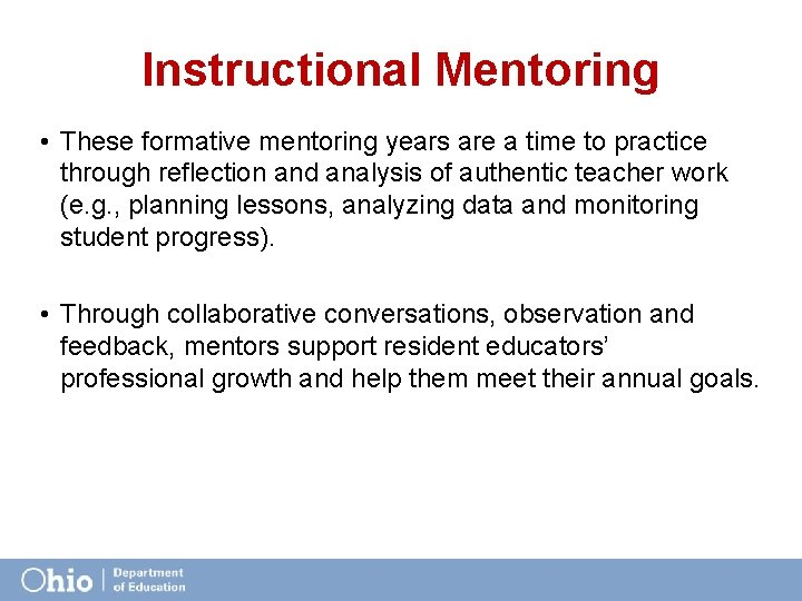 Instructional Mentoring • These formative mentoring years are a time to practice through reflection