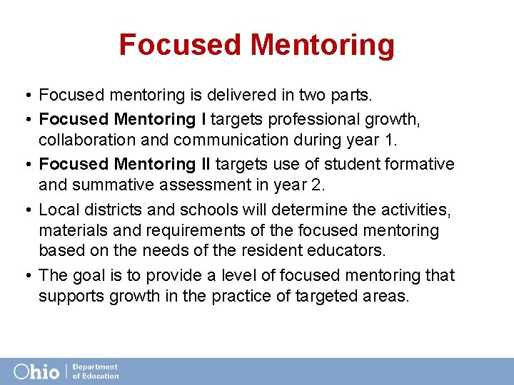 Focused Mentoring • Focused mentoring is delivered in two parts. • Focused Mentoring I