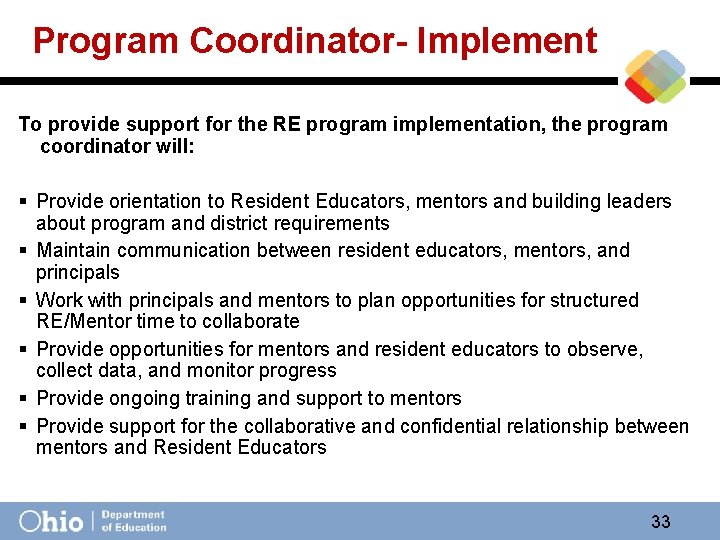 Program Coordinator- Implement To provide support for the RE program implementation, the program coordinator