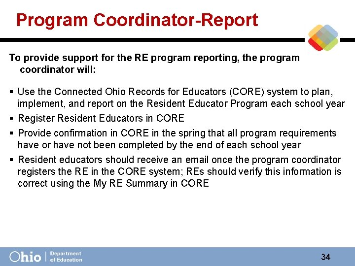 Program Coordinator-Report To provide support for the RE program reporting, the program coordinator will: