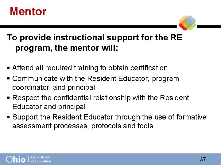 Mentor To provide instructional support for the RE program, the mentor will: § Attend