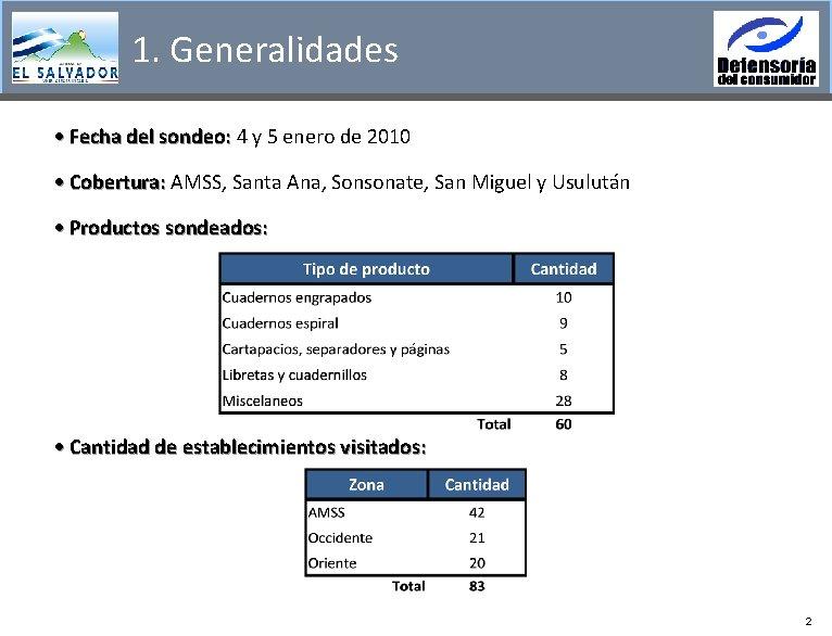 1. Generalidades • Fecha del sondeo: 4 y 5 enero de 2010 • Cobertura: