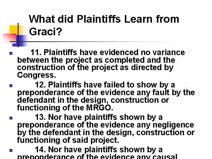 What did Plaintiffs Learn from Graci? n n 11. Plaintiffs have evidenced no variance