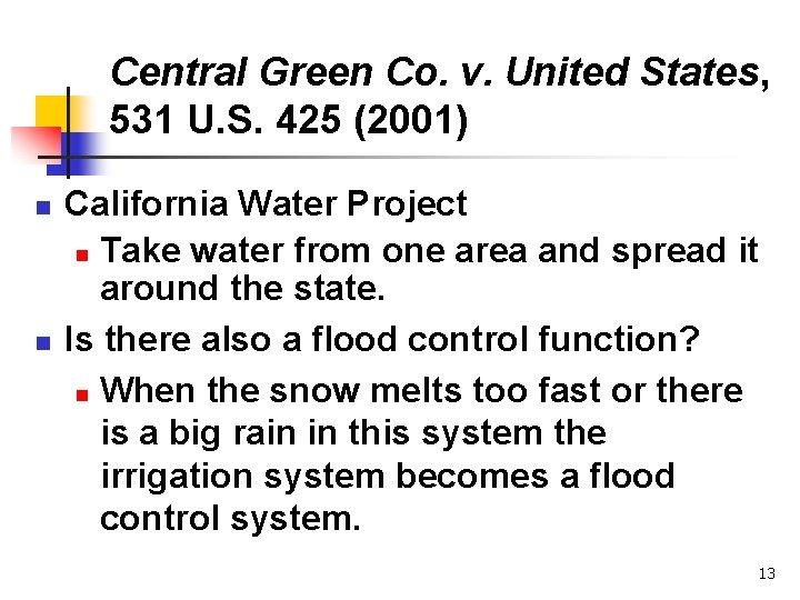 Central Green Co. v. United States, 531 U. S. 425 (2001) n n California