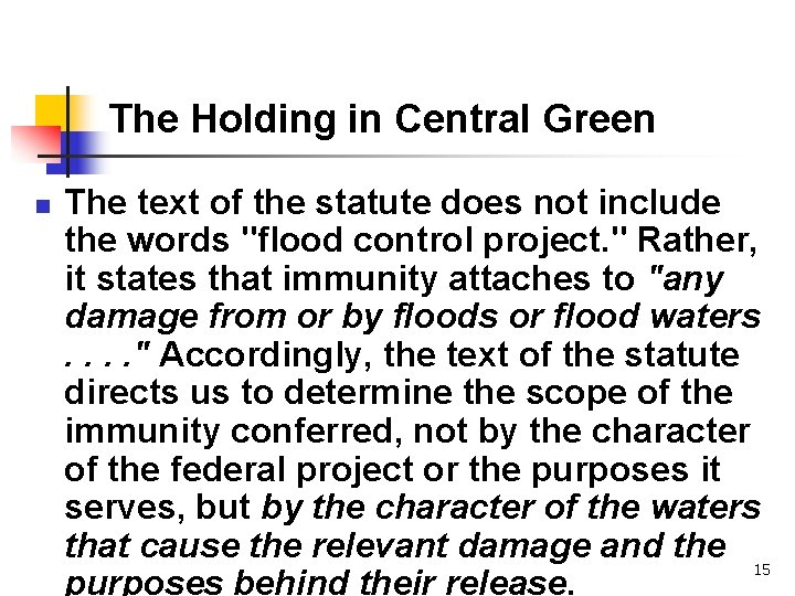 The Holding in Central Green n The text of the statute does not include
