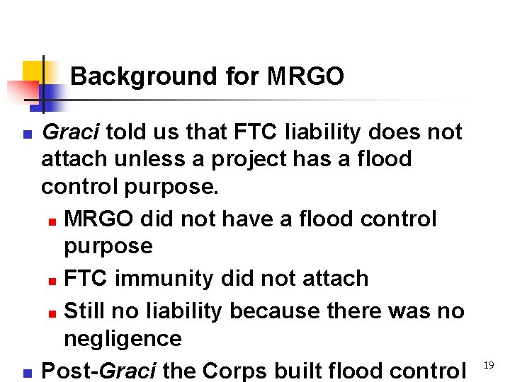 Background for MRGO n n Graci told us that FTC liability does not attach