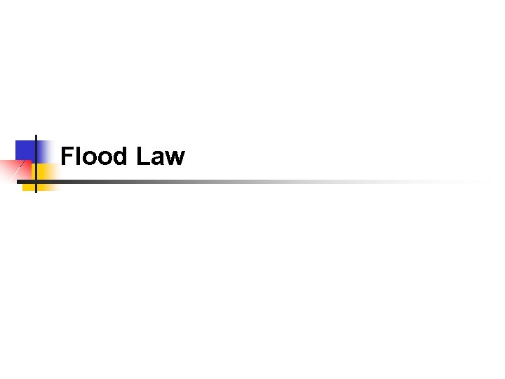 Flood Law