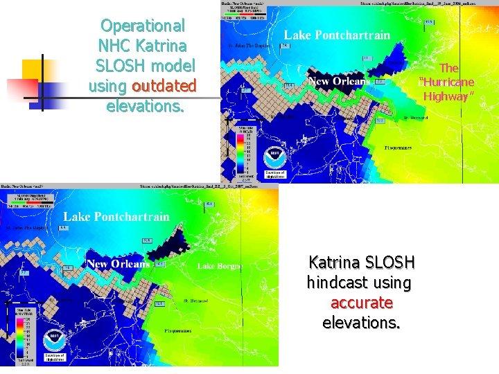 """Operational NHC Katrina SLOSH model using outdated elevations. The """"Hurricane Highway"""" Katrina SLOSH hindcast"""