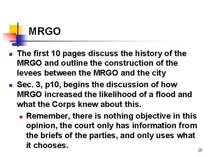 MRGO n n The first 10 pages discuss the history of the MRGO and