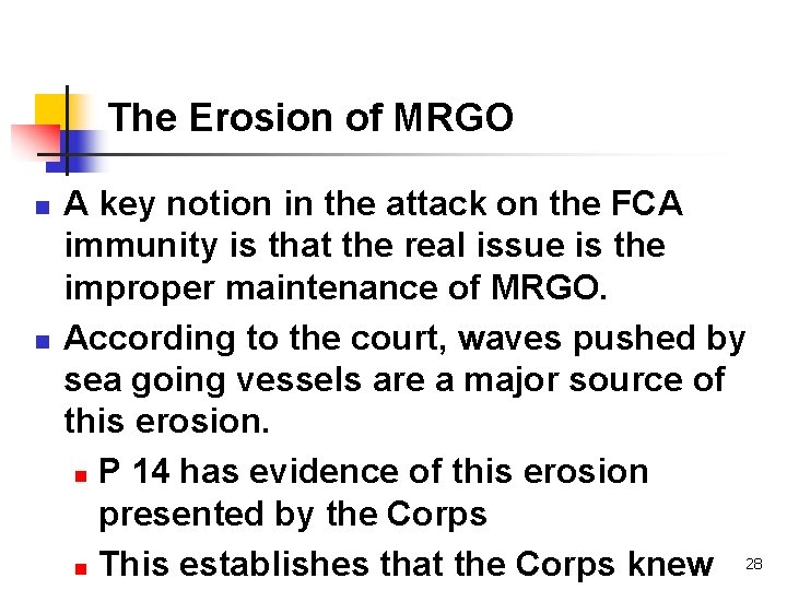 The Erosion of MRGO n n A key notion in the attack on the