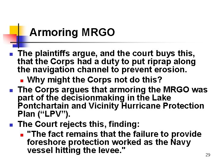 Armoring MRGO n n n The plaintiffs argue, and the court buys this, that