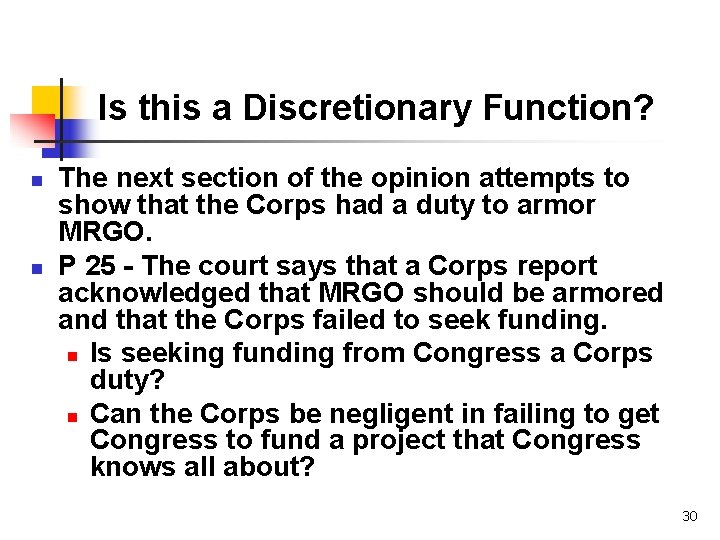 Is this a Discretionary Function? n n The next section of the opinion attempts