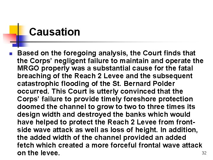 Causation n Based on the foregoing analysis, the Court finds that the Corps' negligent
