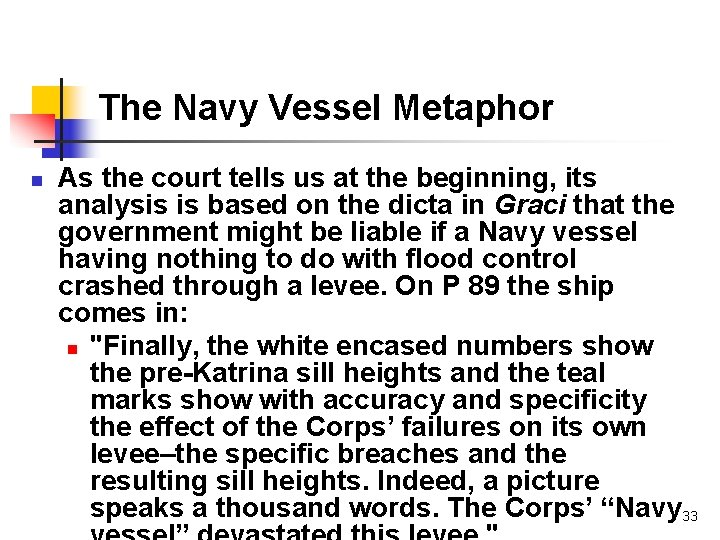 The Navy Vessel Metaphor n As the court tells us at the beginning, its