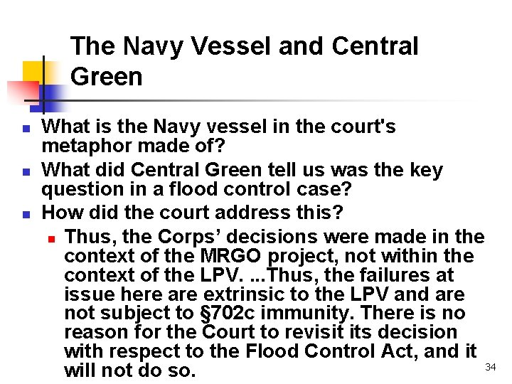 The Navy Vessel and Central Green n What is the Navy vessel in the