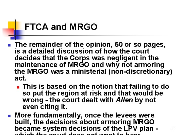 FTCA and MRGO n n The remainder of the opinion, 50 or so pages,