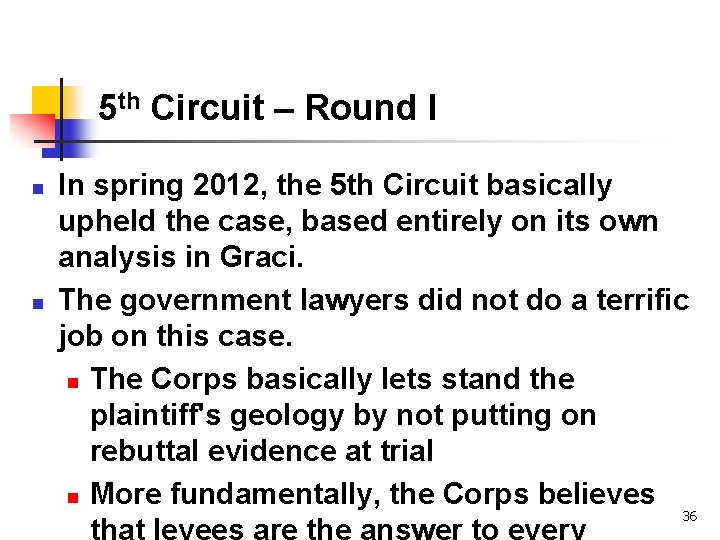 5 th Circuit – Round I n n In spring 2012, the 5 th