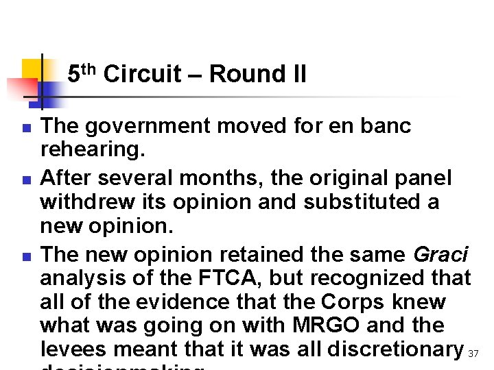5 th Circuit – Round II n n n The government moved for en