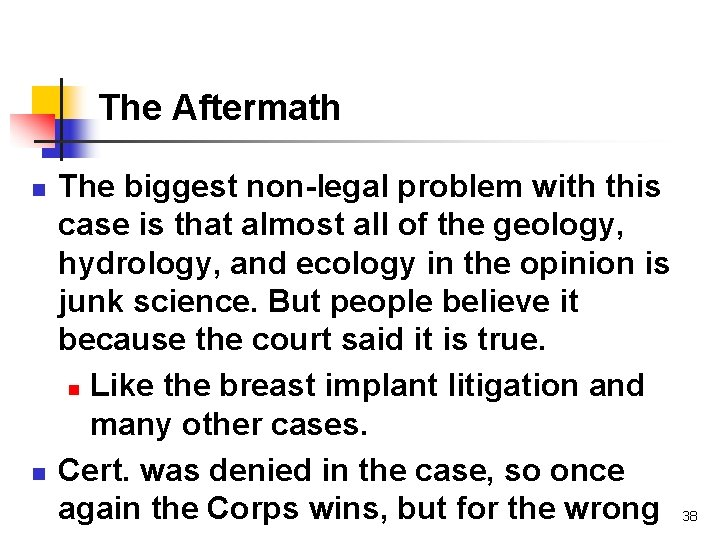 The Aftermath n n The biggest non-legal problem with this case is that almost