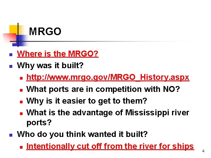 MRGO n n n Where is the MRGO? Why was it built? n http: