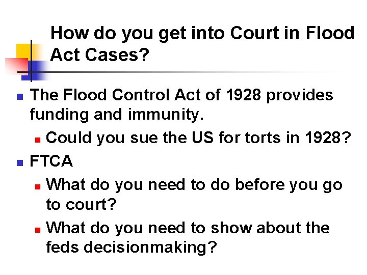 How do you get into Court in Flood Act Cases? n n The Flood