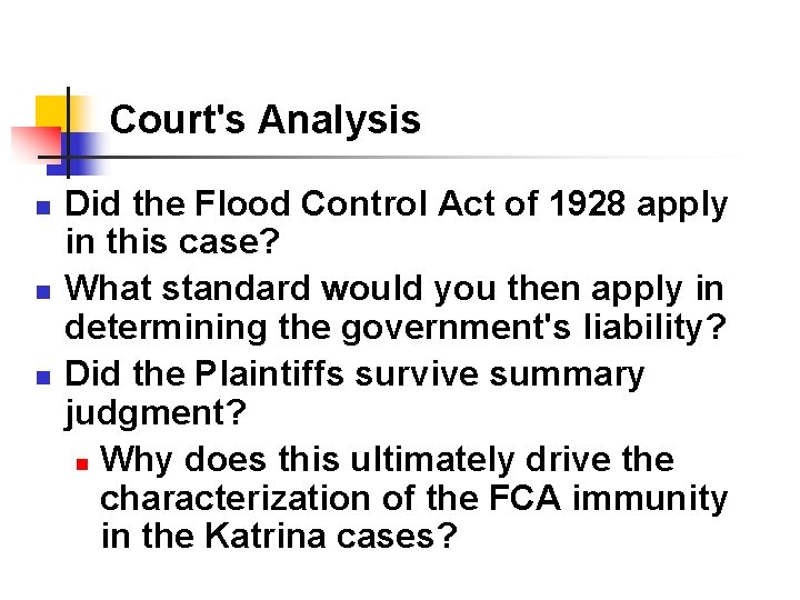 Court's Analysis n n n Did the Flood Control Act of 1928 apply in