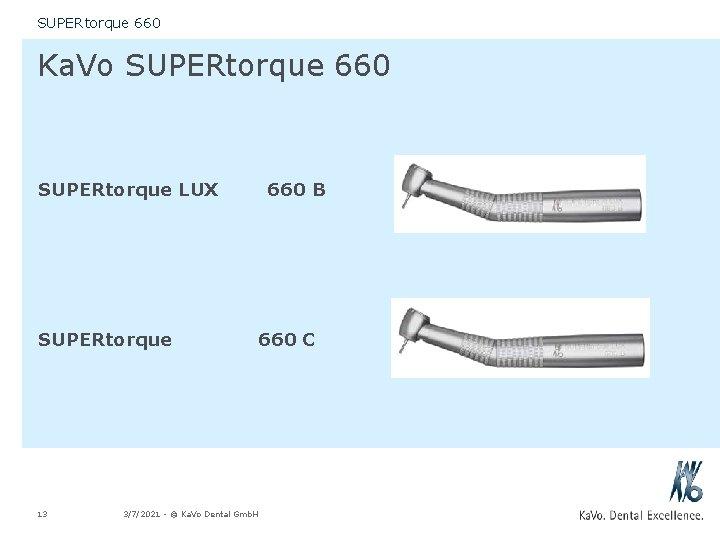 SUPERtorque 660 Ka. Vo SUPERtorque 660 SUPERtorque LUX SUPERtorque 13 660 B 660 C