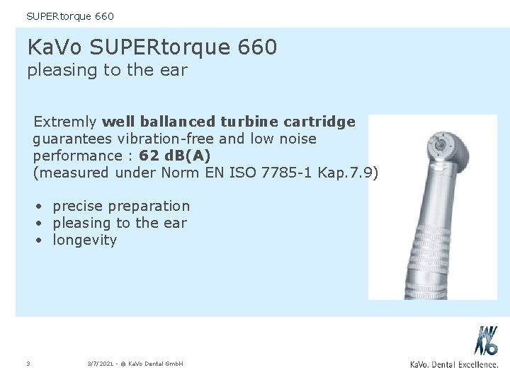 SUPERtorque 660 Ka. Vo SUPERtorque 660 pleasing to the ear Extremly well ballanced turbine