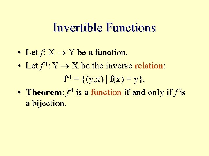 Invertible Functions • Let f: X Y be a function. • Let f-1: Y