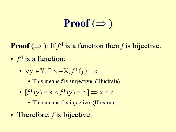 Proof ( ): If f-1 is a function then f is bijective. • f-1