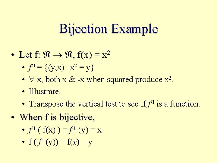 Bijection Example • Let f: , f(x) = x 2 • • f-1 =