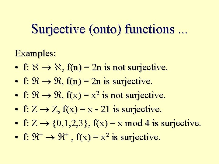 Surjective (onto) functions. . . Examples: • f: , f(n) = 2 n is