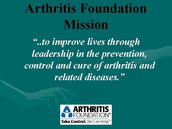 arthritis foundation mission vene varicoase și inflamații articulare