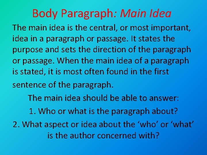 Body Paragraph: Main Idea The main idea is the central, or most important, idea