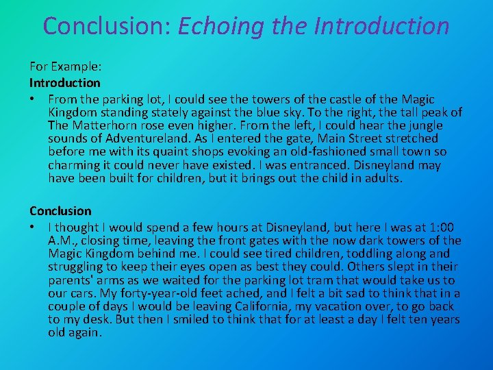 Conclusion: Echoing the Introduction For Example: Introduction • From the parking lot, I could