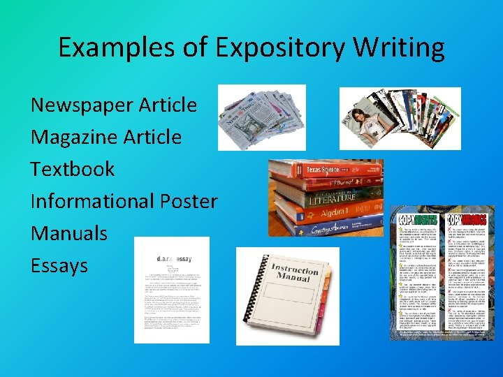 Examples of Expository Writing Newspaper Article Magazine Article Textbook Informational Poster Manuals Essays