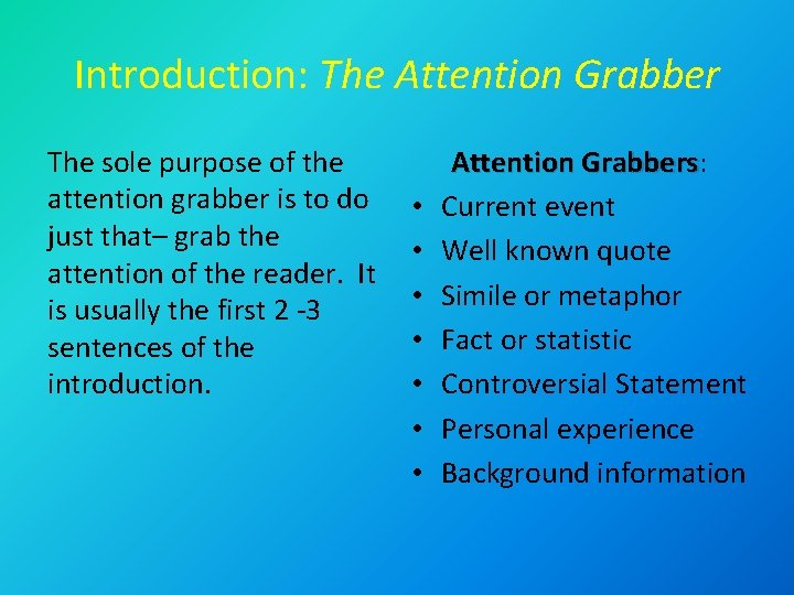 Introduction: The Attention Grabber The sole purpose of the attention grabber is to do