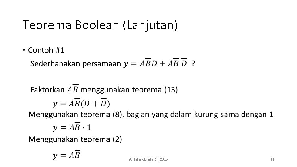 Teorema Boolean (Lanjutan) • #5 Teknik Digital (IF) 2015 12
