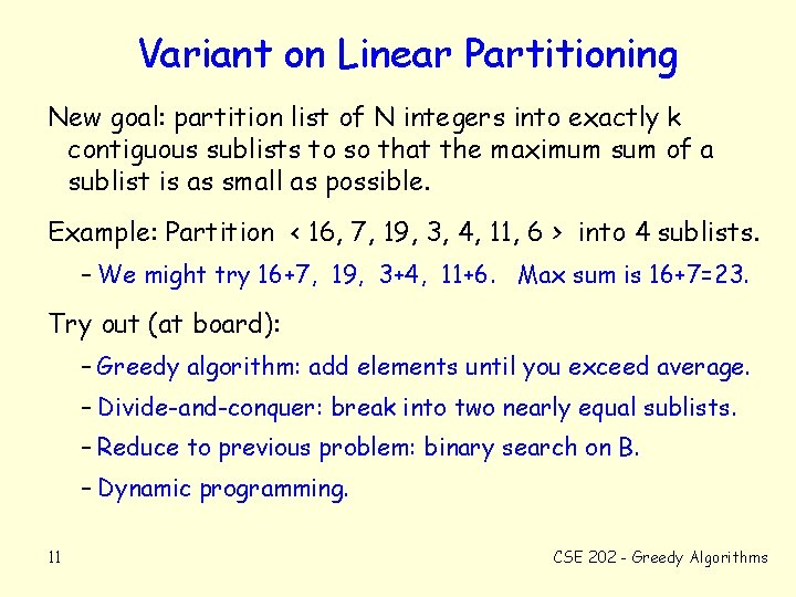 Variant on Linear Partitioning New goal: partition list of N integers into exactly k