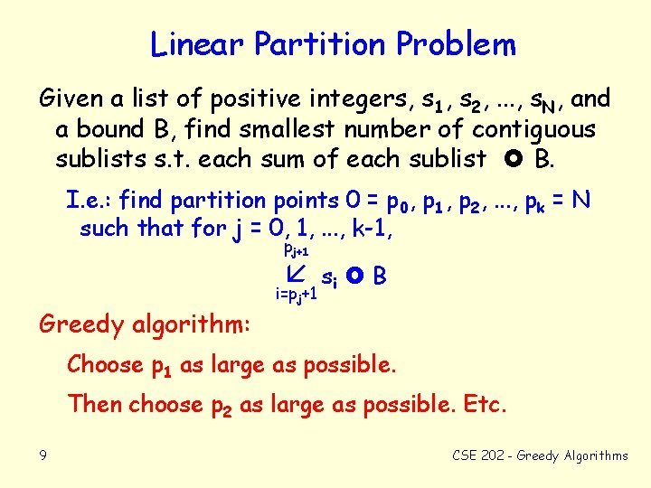 Linear Partition Problem Given a list of positive integers, s 1, s 2, .