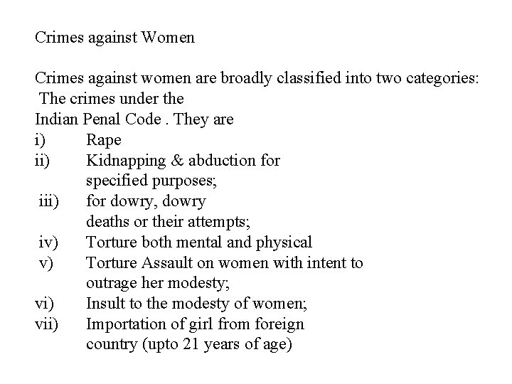 Crimes against Women Crimes against women are broadly classified into two categories: The crimes
