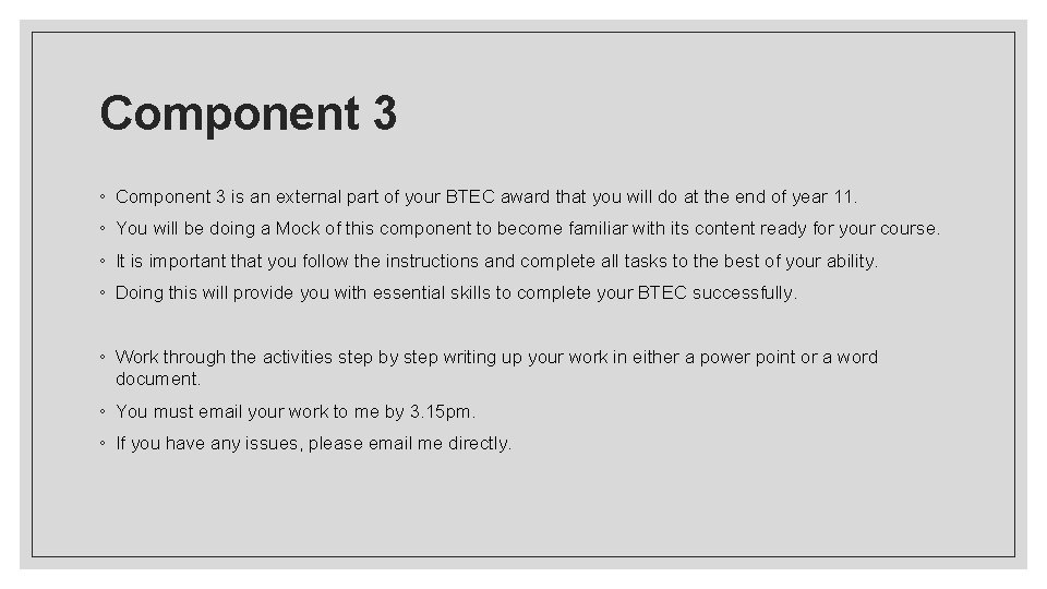 Component 3 ◦ Component 3 is an external part of your BTEC award that
