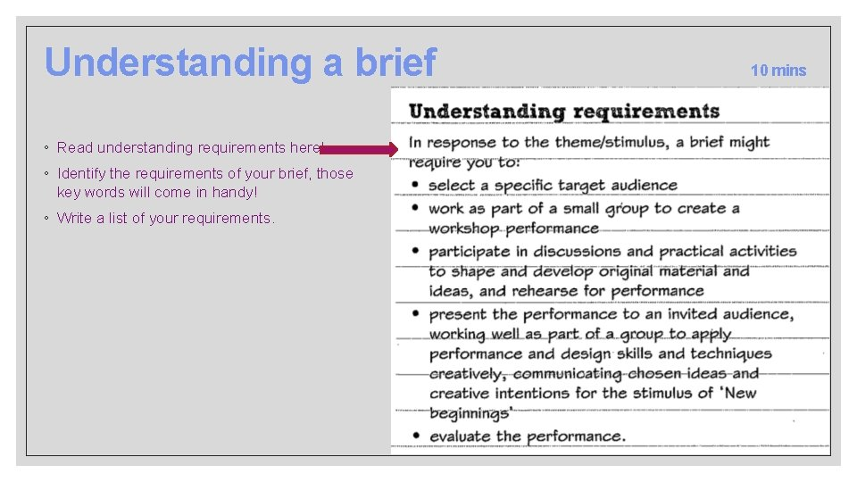 Understanding a brief ◦ Read understanding requirements here! ◦ Identify the requirements of your
