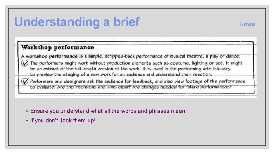 Understanding a brief ◦ Ensure you understand what all the words and phrases mean!