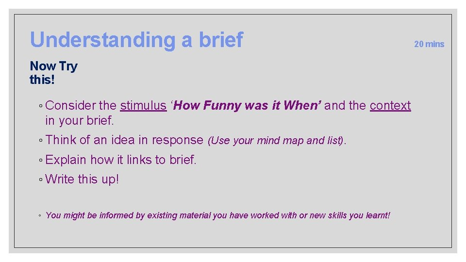 Understanding a brief Now Try this! ◦ Consider the stimulus 'How Funny was it