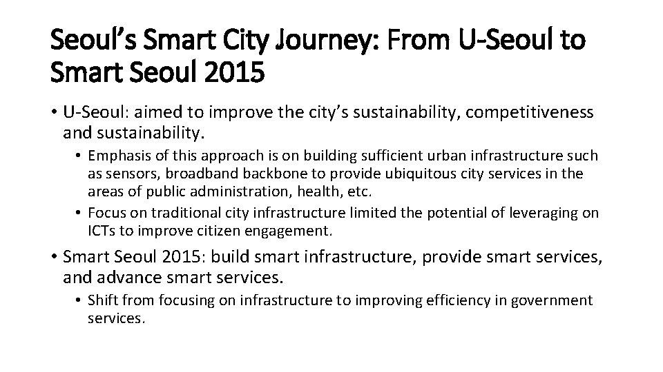 Seoul's Smart City Journey: From U-Seoul to Smart Seoul 2015 • U-Seoul: aimed to